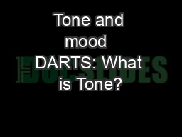 Tone and mood  DARTS: What is Tone?