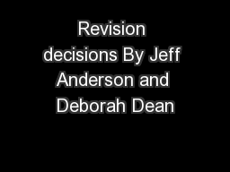 Revision decisions By Jeff Anderson and Deborah Dean PowerPoint PPT Presentation