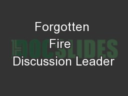 Forgotten Fire  Discussion Leader