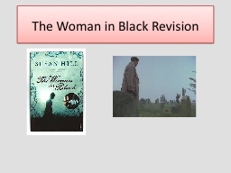 The Woman in Black Revision