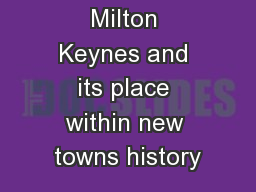 Milton Keynes and its place within new towns history