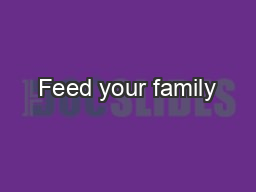 Feed your family
