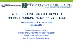 A DEEPER DIVE INTO THE REVISED FEDERAL Nursing HOME REGULATIONS