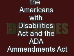 Overview of the  Americans with Disabilities Act and the ADA Ammendments Act PowerPoint PPT Presentation