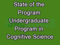 State of the Program Undergraduate Program in Cognitive Science