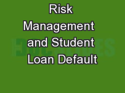 Risk Management  and Student Loan Default
