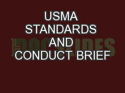 USMA STANDARDS AND CONDUCT BRIEF