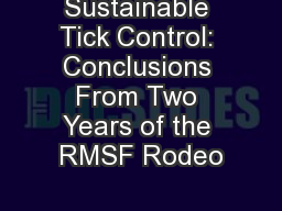 Sustainable Tick Control: Conclusions From Two Years of the RMSF Rodeo