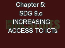 Chapter 5:  SDG 9.c  INCREASING ACCESS TO ICTs