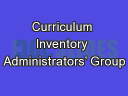 Curriculum Inventory Administrators' Group
