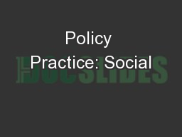 Policy Practice: Social