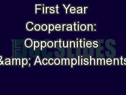 First Year Cooperation: Opportunities & Accomplishments