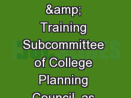 Presented by the Outreach & Training Subcommittee of College Planning Council, as required by S
