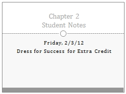 Friday, 2/3/12 Dress for Success for Extra Credit