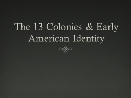 The 13 Colonies & Early American Identity