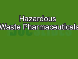 Hazardous Waste Pharmaceuticals