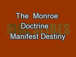 The  Monroe Doctrine   Manifest Destiny