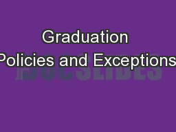 Graduation Policies and Exceptions: