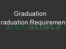 Graduation   Graduation Requirements