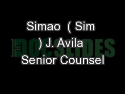 Simao  ( Sim ) J. Avila Senior Counsel