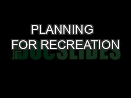 PLANNING  FOR RECREATION