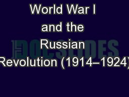 World War I and the Russian Revolution (1914–1924)