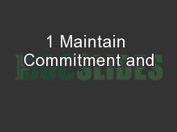 1 Maintain Commitment and