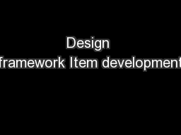 Design framework Item development