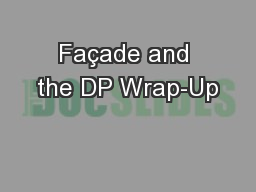 Fa�ade and the DP Wrap-Up
