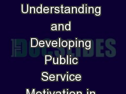 Government is Different Understanding and Developing Public Service Motivation in your Organization