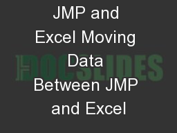 JMP and Excel Moving Data Between JMP and Excel