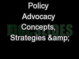Policy Advocacy Concepts, Strategies &