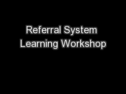 Referral System Learning Workshop PowerPoint PPT Presentation