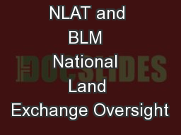 NLAT and BLM  National  Land Exchange Oversight