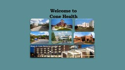 1 Welcome to  Cone  Health