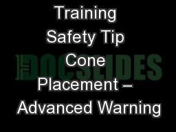 Training Safety Tip Cone Placement � Advanced Warning