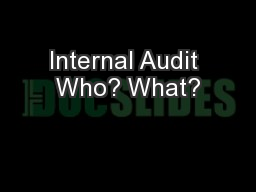 Internal Audit Who? What?
