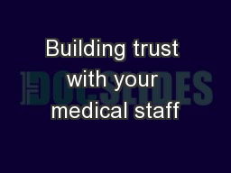 Building trust with your medical staff