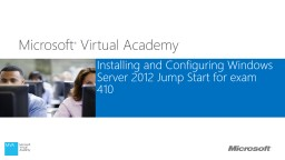 Installing and Configuring Windows Server 2012 Jump Start for exam 410