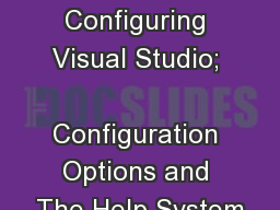 Lecture Set 2 Part B � Configuring Visual Studio;  Configuration Options and The Help System