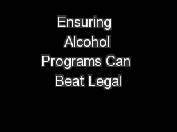 Ensuring  Alcohol Programs Can Beat Legal