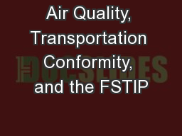 Air Quality, Transportation Conformity, and the FSTIP