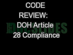 CODE REVIEW:   DOH Article 28 Compliance