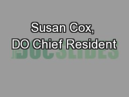 Susan Cox, DO Chief Resident