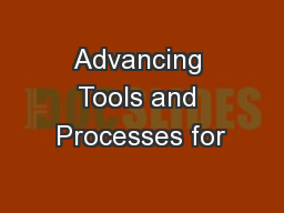 Advancing Tools and Processes for