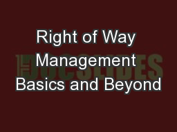 Right of Way Management Basics and Beyond PowerPoint PPT Presentation