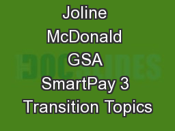 Joline McDonald GSA SmartPay 3 Transition Topics PowerPoint PPT Presentation