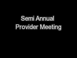 Semi Annual Provider Meeting PowerPoint PPT Presentation