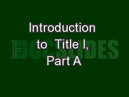 Introduction to  Title I, Part A
