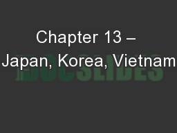 Chapter 13 – Japan, Korea, Vietnam